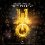 Cover: Noisecontrollers - They Pretend