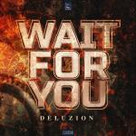 Cover: Deluzion - Wait For You
