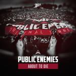 Cover: Public Enemies ft. Szen - About To Die