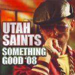 Cover: Utah Saints - Something good 08'