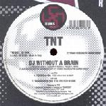 Cover: TNT - DJ Without A Brain