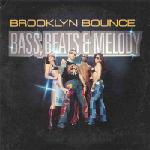 Cover: Brooklyn Bounce - Bass, Beats & Melody (Video Edit)