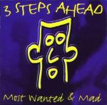 Cover: 3 Steps Ahead - Most Wanted & Mad