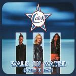 Cover: Catch - Walk On Water (Baby U Can) (Radio Edit)