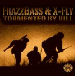 Cover: Frazzbass & X-Fly - Tormented By Kill