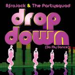Cover: Afrojack & Partysquad - Drop Down (Do My Dance)