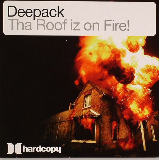 Cover Art For The Deepack Tha Roof Iz On Fire Hardstyle