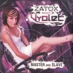 Cover: Zatox presents Vyolet - Master & Slave