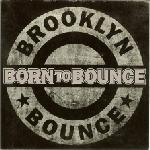 Cover: Brooklyn Bounce - Born To Bounce