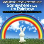 Cover: Naksi vs. Brunner Feat. Marcie - Somewhere Over The Rainbow (Axel Coon Remix)