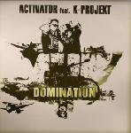 Cover: DJ Activator Feat. K-Projekt - Domination (Original Acti Rave Mix)