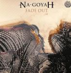 Cover: Na-Goyah - Fade Out