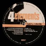 Cover: 4 Elements - I Want You To Hold Me