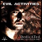 Cover: Evil Activities - Dedicated (To Those Who Tried To Hold Me Down)
