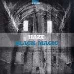 Cover: Haze - Black Magic (Original Mix)