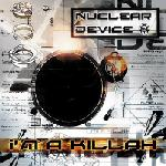 Cover: Nuclear Device - Out Of A Crowd