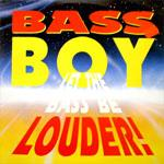 Cover: Bass Boy - Let The Bass Be Louder
