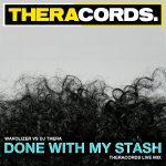 Cover:  - Done With My Stash (Theracords Live Mix)