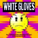 Cover:  - White Gloves