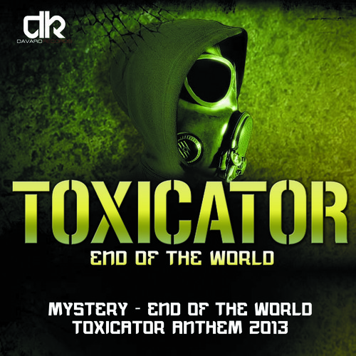 DJ Mystery - End Of The World (Toxicator Anthem 2013) 7319